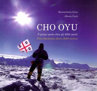 Cho Oyu. Il primo sardo oltre gli 8000 metri. Ediz. italiana e inglese