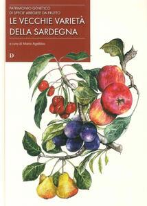 Le vecchie varietà di Sardegna. Patrimonio genetico di specie arboree da frutto