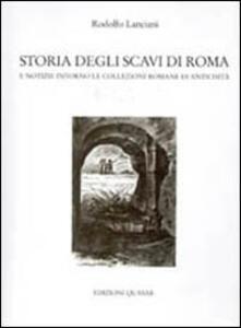Storia degli scavi di Roma e notizie intorno le collezioni romane di antichità (1605-1700). Vol. 5
