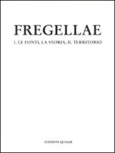 Fregellae. Vol. 1: Le fonti, la storia, il territorio.