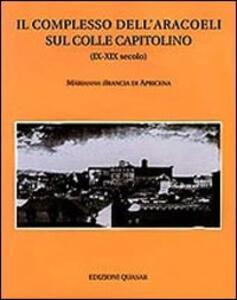 Il complesso dell'Aracoeli sul colle Capitolino (IX-XIX)