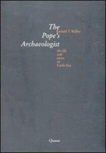 The pope's archaeologist. The life and times of Carlo Fea