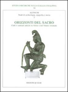 Altinum II. Orizzonti del Sacro. Culti e santuari antichi in Altino e nel Veneto orientale. Atti del convegno (Venezia, 1-2 dicembre 1999)
