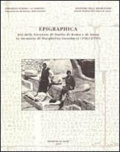 Epigraphica. Atti delle Giornate di studio di Roma e di Atene in memoria di Margherita Guarducci (1902-1999)