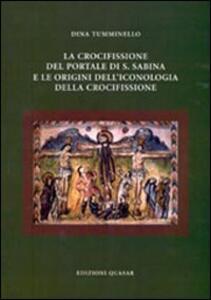 La crocifissione del portale di S. Sabina e le origini dell'iconologia della crocifissione