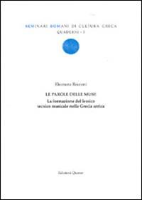 Le parole delle Muse. La formazione del lessico tecnico musicale nella Grecia antica