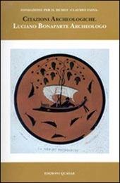 Citazioni archeologiche. Luciano Bonaparte archeologo