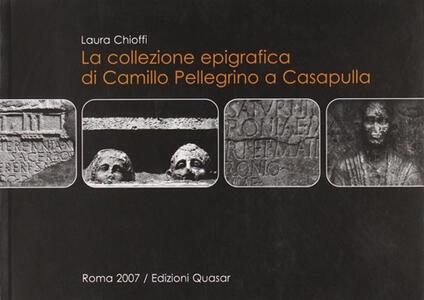 La collezione epigrafica di Camillo Pellegrino a Casapulla