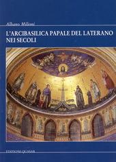 L' Arcibasilica papale del Laterano nei secoli