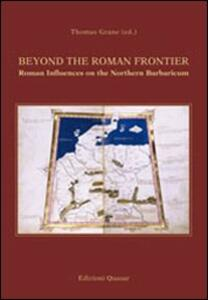 Beyond the roman frontier. Roman influences on the norther barbaricum