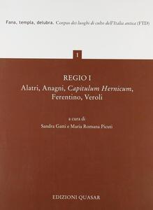 Regio I. Alatri, Anagni, Capitulum Hernicum, Ferentino, Veroli