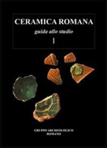 Ascotcamogli.it Ceramica romana. Guida allo studio. Vol. 1 Image