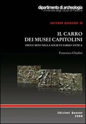 Il carro dei Musei Capitolini. Epos e mito nella societa tardo antica