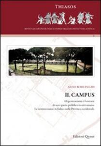 Il campus. Organizzazione e funzione di uno spazio pubblico in età romana. Le testimonianze in Italia e nelle province occidentali