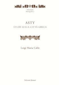 Libro Asty. Studi sulla città greca Luigi Caliò
