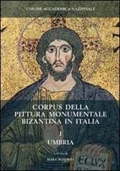 Corpus della pittura monumentale bizantina in Italia. Vol. 1: Umbria.