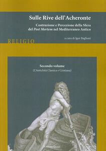 Sulle rive dell'Acheronte. Vol. 2: L'antichità classica e cristiana.