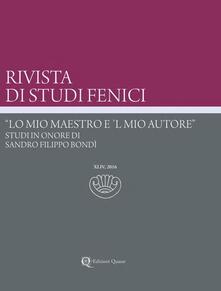 Daddyswing.es Rivista di studi fenici (2016). Ediz. multilingue. Vol. 44: «Lo mio maestro e 'l mio autore». Studi in onore di Sandro Filippo Bondì. Image