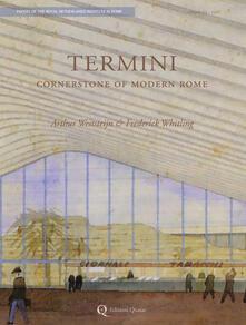 Termini. Cornerstone of modern Rome - Arthur Weststeijn,Frederick Whitling - copertina