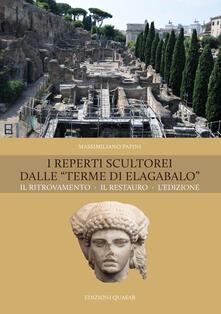 Laboratorioprovematerialilct.it I reperti scultorei dalle «Terme di Elagabalo». Il ritrovamento. Il restauro Image