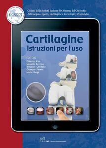 Ebook Cartilagine. Istruzioni per l'uso Berruto, Massimo , Condello, Vincenzo , Kon, Elizaveta , Peretti, Giuseppe