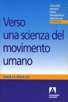 Verso una scienza del movimento umano. Introduzione alla psicocinetica - Jean Le Boulch - copertina