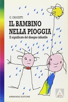 Festivalpatudocanario.es Il bambino nella pioggia. Il significato del disegno infantile nel dialogo terapeutico Image