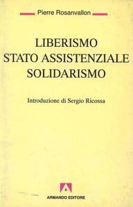 Liberismo, Stato assistenziale, solidarismo