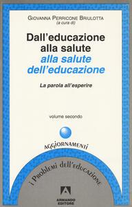 Dall'educazione alla salute alla salute dell'educazione. Vol. 2: La parola all'Esperire.