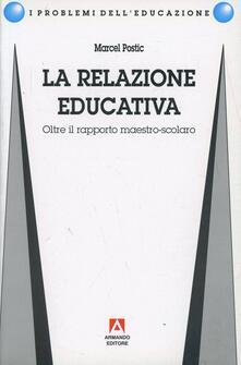 La relazione educativa. Oltre il rapporto maestro-scolaro.pdf