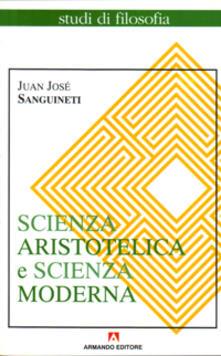 Scienza aristotelica, scienza moderna