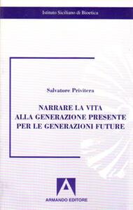 Narrare la vita alla generazione presente per le generazioni future