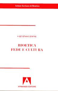 Bioetica. Fede e cultura
