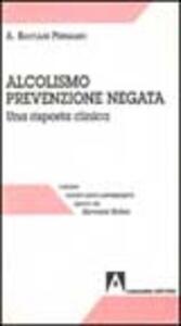 Alcolismo prevenzione negata. Una risposta clinica