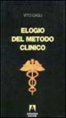 Elogio del metodo clinico. Mutamenti e problemi della «Medicina al letto del malato»