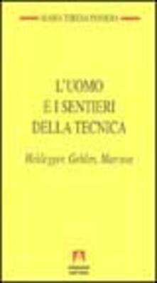 Writersfactory.it L' uomo e i sentieri della tecnica. Heidegger, Gehlen, Marcuse Image