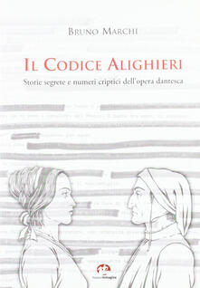 Amatigota.it Il codice Alighieri. Storie segrete e numeri criptici dell'opera dantesca Image