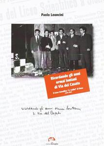 Ricordando gli anni ormai lontani di via del Casato. Il liceo scientifico «G. Galilei» di Siena (1940-1967)