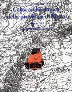 Carta archeologica della provincia di Siena. Vol. 9: Chianciano Terme.