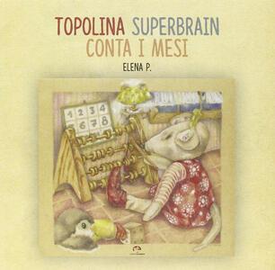 Topolina Superbrain conta i mesi