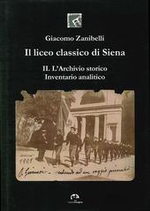 Il liceo classico di Siena. Vol. 2: L'archivio storico. Inventario analitico.
