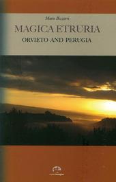 Magica Etruria. Orvieto and Perugia