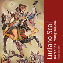 Nordestcaffeisola.it Luciano Scali. Tra realtà e immaginazione. Catalogo delle opere Image