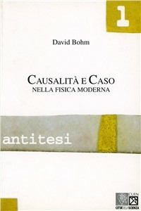 Causalità e caso. La fisica moderna - Böhm David - wuz.it