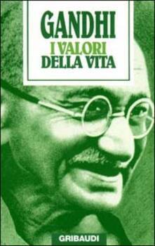 I valori della vita. Massime spirituali - Mohandas Karamchand Gandhi - copertina