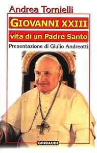 Giovanni XXIII. Vita di un Padre Santo