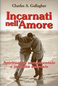 Incarnati nell'amore. Spiritualità sacramentale e intimità sessuale