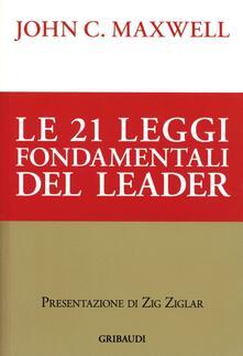 Listadelpopolo.it Le ventuno leggi fondamentali del leader. Seguile e tutti ti seguiranno Image