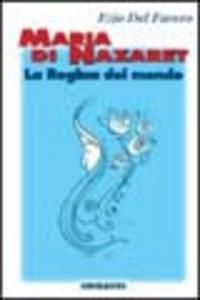 Maria di Nazaret. La regina...