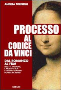 Processo al Codice da Vinci. Dal romanzo al film